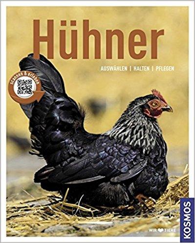 Hühner: auswählen, halten, pflegen