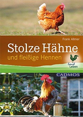 Stolze Hähne: Und fleißige Hennen