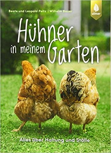 Hühner in meinem Garten: Alles über Haltung und Ställe