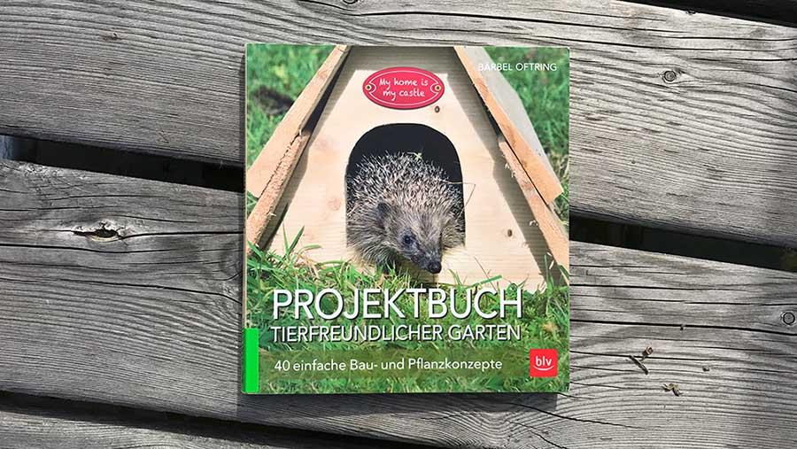 Projektbuch: Tierfreundlicher Garten